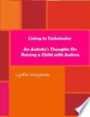 Living In Technicolor  An Autistic s Thoughts On Raising a Child With Autism