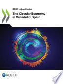 OECD Urban Studies The Circular Economy in Valladolid, Spain