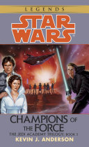 Champions of the Force  Star Wars Legends  The Jedi Academy