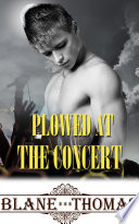 Plowed At The Concert Mmm Gay Menage Quickie Romance