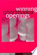 Winning Unorthodox Openings