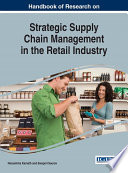 Handbook of Research on Strategic Supply Chain Management in the Retail Industry