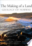 The Making of a Land  : Geology of Norway