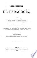 Curso elemental de Pedagogía ... Tercera edicion ... corregida por los autores