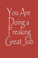 You Are Doing a Freaking Great Job Notebook Journal Book PDF