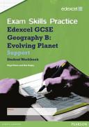 Edexcel Gcse Geography B Exam Skills Practice Workbook - Support