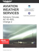 Aviation Weather Services (2015 Ebundle Edition): FAA Advisory Circular 00-45g, Change 2