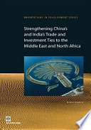 Strengthening China S And India S Trade And Investment Ties To The Middle East And North Africa Book PDF