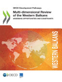 OECD Development Pathways Multi-dimensional Review of the Western Balkans Assessing Opportunities and Constraints Pdf/ePub eBook