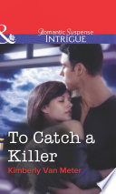 To Catch A Killer Mills Boon Intrigue