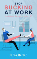 Stop Sucking At Work