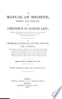 A Manual of Hygiene, Public and Private, and Compendium of Sanitary Laws