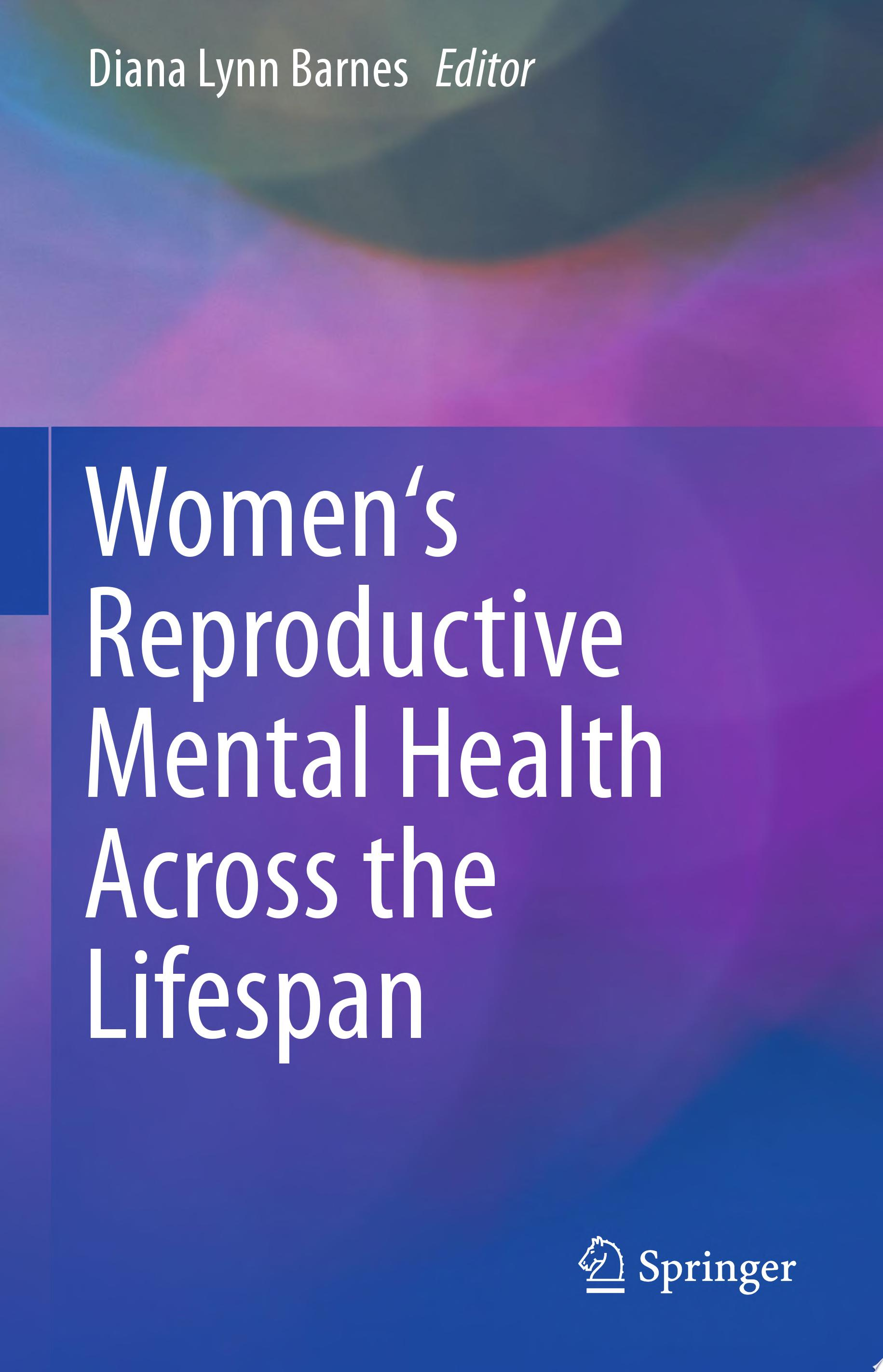 Women s Reproductive Mental Health Across the Lifespan