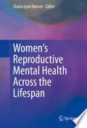 Women s Reproductive Mental Health Across the Lifespan Book