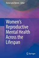 Women s Reproductive Mental Health Across the Lifespan