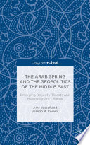 The Arab Spring and the Geopolitics of the Middle East  Emerging Security Threats and Revolutionary Change