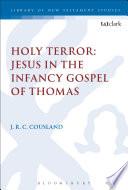Holy Terror Jesus In The Infancy Gospel Of Thomas