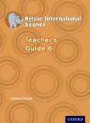 Nelson International Science Teacher s Guide 6