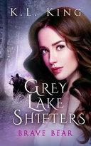 Pdf Grey Lake Shifters Book 1: Brave Bear