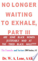 NO LONGER WAITING TO EXHALE  PART III