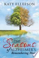 The Seasons of Alzheimer s