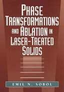 Phase Transformations and Ablation in Laser Treated Solids