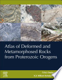 Atlas of Deformed and Metamorphosed Rocks from Proterozoic Orogens Book