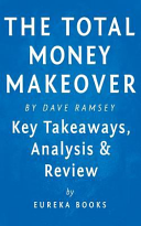 The Total Money Makeover by Dave Ramsey   Key Takeaways  Analysis   Review Book PDF