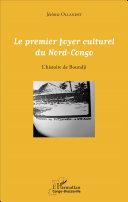 Le premier foyer culturel du Nord-Congo [Pdf/ePub] eBook