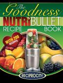 NutriBullet Goodness Recipe Book