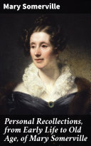 Personal Recollections, from Early Life to Old Age, of Mary Somerville Pdf/ePub eBook