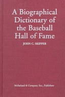 A Biographical Dictionary of the Baseball Hall of Fame