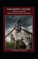 The Empty House and Other Ghost Stories Illustrated Read Online