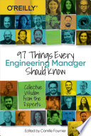 """97 Things Every Engineering Manager Should Know: Collective Wisdom from the Experts"" by Camille Fournier"