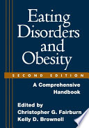 """Eating Disorders and Obesity: A Comprehensive Handbook"" by Christopher G. Fairburn, Kelly D. Brownell"