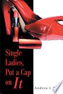 Single Ladies  Put a Cap on It
