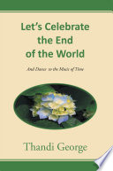 Let S Celebrate The End Of The World Book PDF