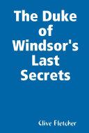 The Duke of Windsor's Last Secrets