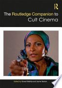 """""""The Routledge Companion to Cult Cinema"""" by Ernest Mathijs, Jamie Sexton"""