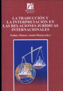 La traducción y la interpretación en las relaciones jurídicas internacionales