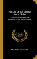 The Life Of Our Saviour Jesus Christ