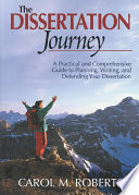 """""""The Dissertation Journey: A Practical and Comprehensive Guide to Planning, Writing, and Defending Your Dissertation"""" by Carol M. Roberts"""
