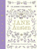 Cover of Classic coloring , Jane Austen : 55 removable coloring plates
