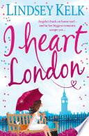 I Heart London I Heart Series Book 5