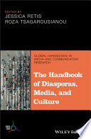 The Handbook of Diasporas, Media, and Culture