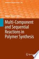 Multi Component and Sequential Reactions in Polymer Synthesis Book