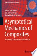 Asymptotical Mechanics of Composites