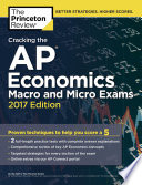 Cracking the AP Economics Macro & Micro Exams, 2017 Edition  : Proven Techniques to Help You Score a 5