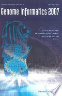 Genome Informatics 2007  Genome Informatics Series Vol  19   Proceedings Of The 18th International Conference