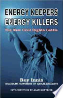 Energy Keepers Energy Killers  : The New Civil Rights Battle